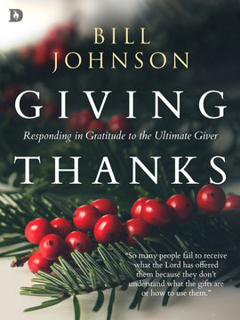 Giving Thanks By Bill Johnson