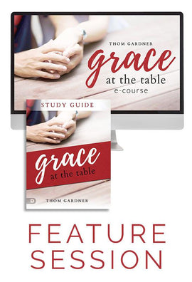 Grace at the Table Feature Session with Companion Study Materials (Digital Product)