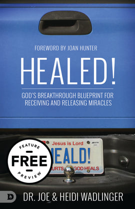 Healed!: God's Breakthrough Blueprint for Receiving and Releasing Miracles Free Feature Message (PDF Download)