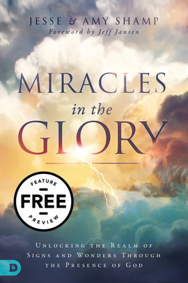 Miracles in the Glory: Unlocking the Realm of Signs and Wonders Through the Presence of God Free Feature Message (Digital Download)