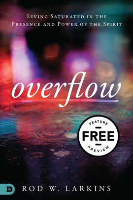 Overflow: Living Saturated in the Presence and Power of the Spirit Free Feature Message (Digital Download)