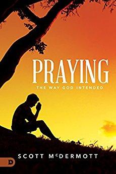 Praying the Way God Intended (Digital Download)