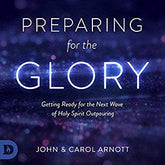 Preparing for the Glory: Getting Ready for the Next Wave of Holy Spirit Outpouring (Digital Audiobook)