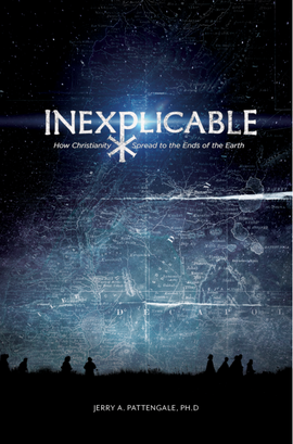 Inexplicable: How Christianity Spread to the Ends of the Earth