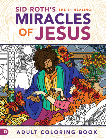 Sid Roth's The 31 Healing Miracles of Jesus Adult Coloring Book