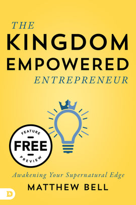 The Kingdom Empowered Entrepreneur Free Feature Message (PDF Download)