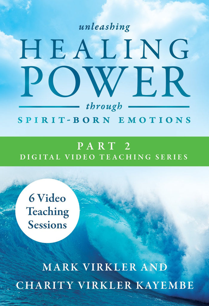 Unleashing Healing Power Through Spirit-Born Emotions Part 2 Teaching Series (Digital Product)