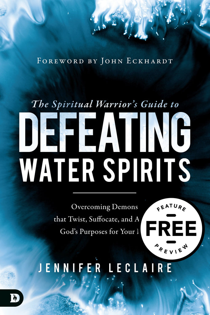 The Spiritual Warrior's Guide to Defeating Water Spirits Free Feature Message (Digital Download)