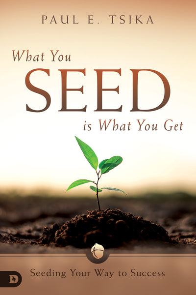 What You Seed is What You Get Free Feature Message (PDF Download)
