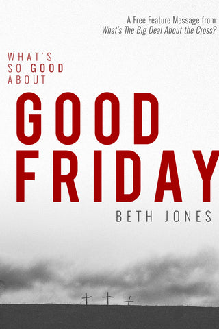 What's So Good About Good Friday (Digital Download)