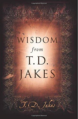 Wisdom from T.D. Jakes  (Paperback)