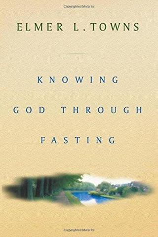 Knowing God Through Fasting