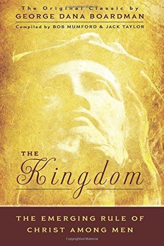 Kingdom: The Emerging Rule of Christ