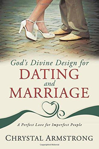 God's Divine Design for Dating and Marriage