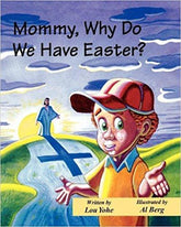 Mommy Why Do We Have Easter?