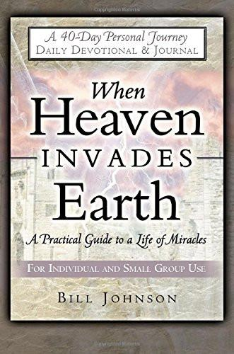 When Heaven Invades Earth 40 Day Devotional