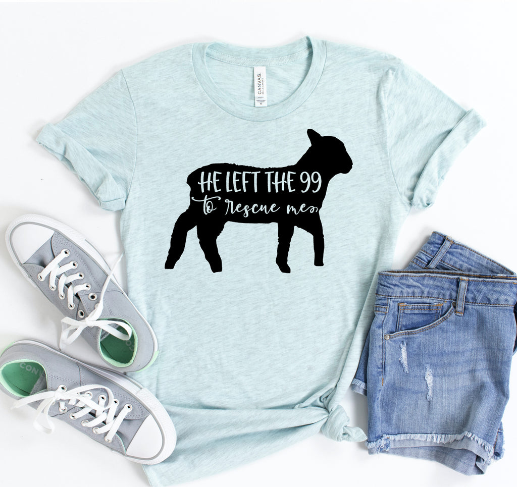 He Left The 99 To Rescue Me T-shirt