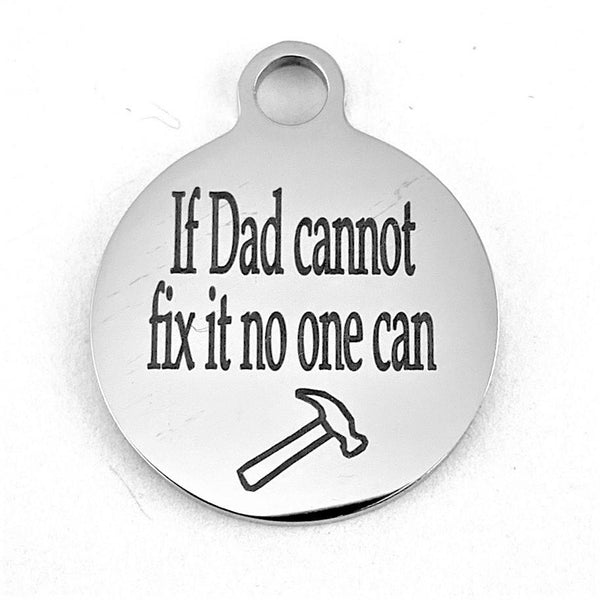 If Dad cannot fix it no one can Custom Charm | Fashion Jewellery Outlet