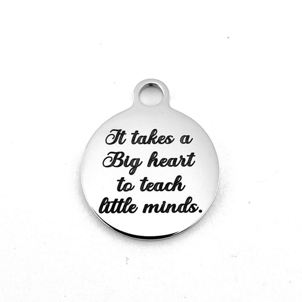 It takes big heart to teach little minds Day Engraved Charm | Fashion Jewellery Outlet