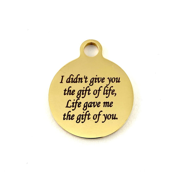 I didn't give the gift of life, Life gave me the gift of you Charm | Fashion Jewellery Outlet