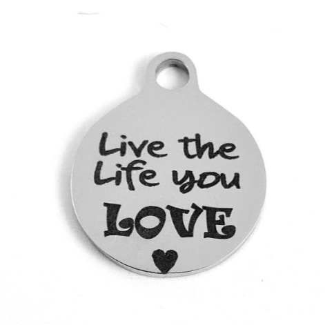 Live the Life You Love Laser Engraved Charm | Fashion Jewellery Outlet