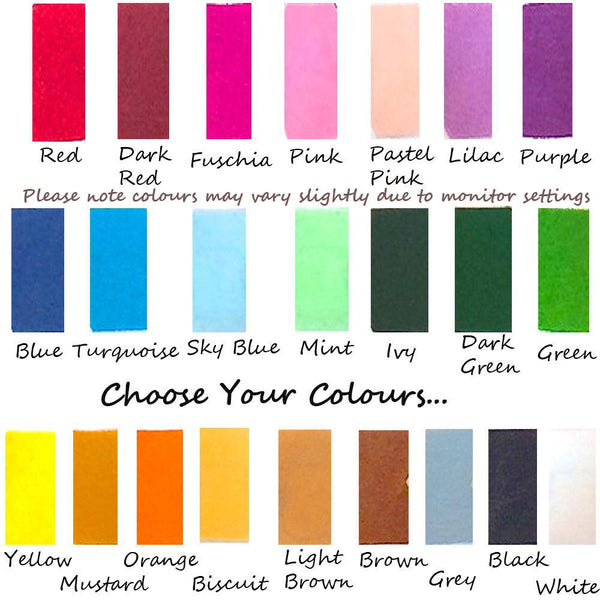 Your choice of colours