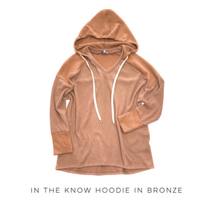 In The Know Hoodie in Bronze
