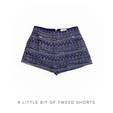 Load image into Gallery viewer, A Little Bit of Tweed Shorts