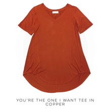 Load image into Gallery viewer, You're The One I Want Tee in Copper