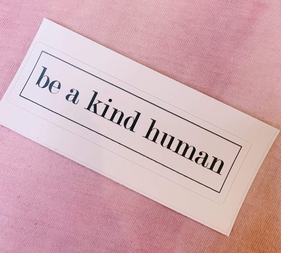 Red Bubble sticker Be a Kind Human Sticker