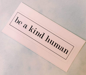 Be a Kind Human Sticker