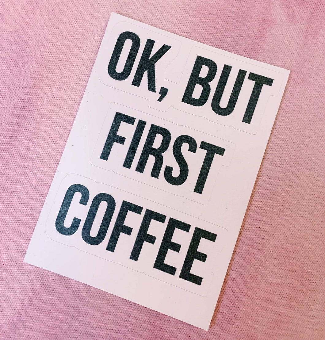 But First Coffee Sticker