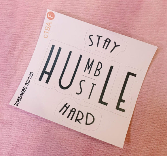 Red Bubble sticker Stay Humble Hustle Hard Sticker