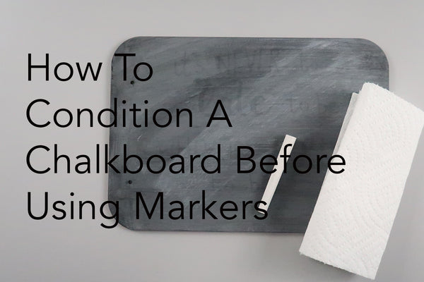 How to Condition a Chalkboard Before Using