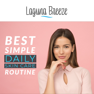 Best Simple Daily Skin Care Routine