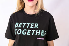 Load image into Gallery viewer, BETTER TOGETHER - Unisex Tee