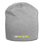 Think Happy. Be Happy - Jersey Beanie - heather gray
