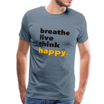 Breathe Live Think Happy - Men's Premium T-Shirt - steel blue