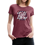 Create Good Karma - Women's Premium T-Shirt - heather burgundy