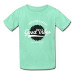 Good Vibes Giver - Youth Tagless T-Shirt - deep mint