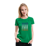 Repeat Good VIbes - Women's Premium T-Shirt - kelly green