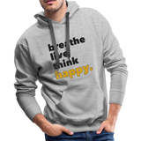 Breathe Live Think Happy - Men's Premium Hoodie - heather gray