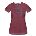Good Vibes - Women's Premium T-Shirt - heather burgundy