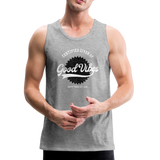 Good Vibes Giver - Men's Premium Tank - heather gray