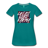 Create Good Karma - Women's Premium T-Shirt - teal