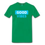 Good Vibes (Cool Blue) - Men's Premium T-Shirt - kelly green