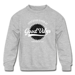Good Vibes Giver - Kids' Crewneck Sweatshirt - heather gray