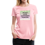 Peace Love Happiness Forever - Women's Premium T-Shirt - pink