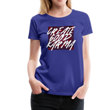Create Good Karma - Women's Premium T-Shirt - royal blue