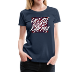Create Good Karma - Women's Premium T-Shirt - navy